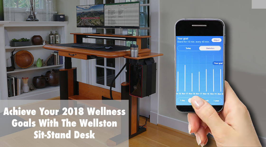 Achieve Your 2018 Wellness Goals With The Wellston Sit-Stand Desk