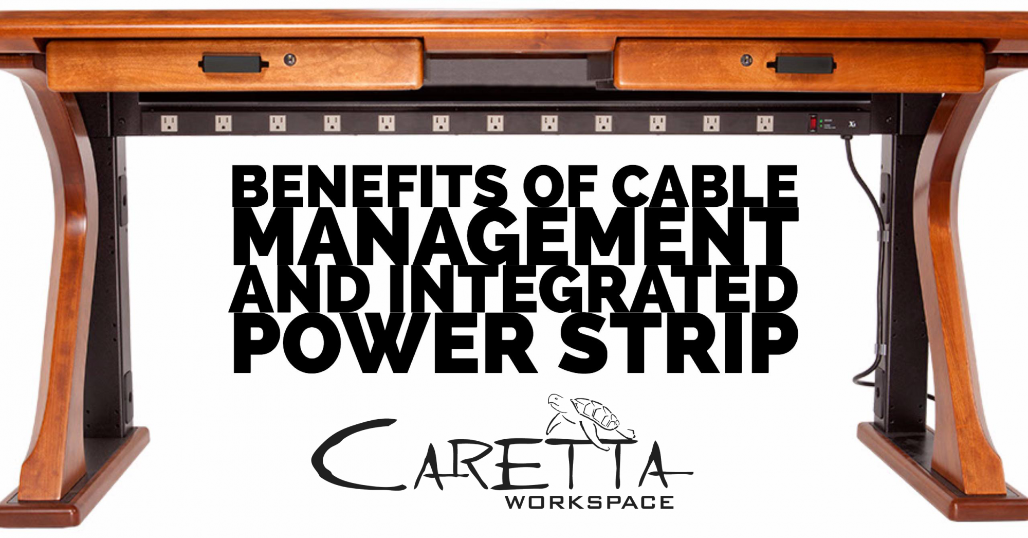 Benefits Of Cable Management And Integrated Power Strip Caretta Workspace