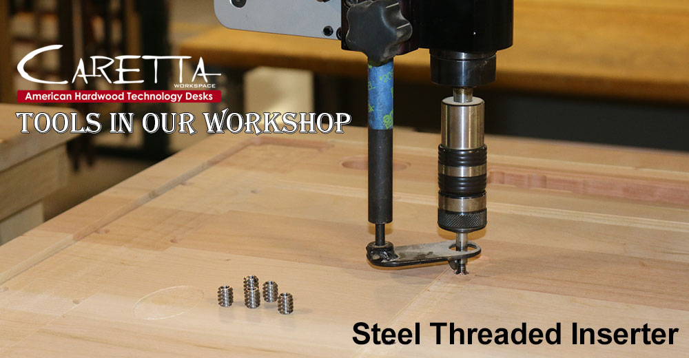 Tools In Our Workshop: Our Steel Threaded Inserter Helps to Take the Headache Out of Desk Assembly