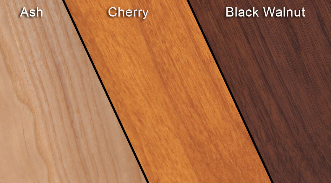 Three Species of wood to choose from